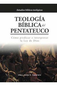 bm-teologia-biblica-del-pentateuco-teologia-para-vivir-9786124770678