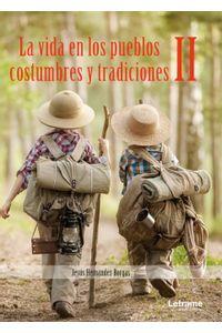 Vida En Los Pueblos Costumbres Tradiciones II