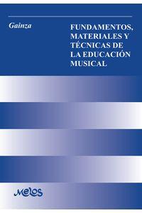 bm-ba13174-fundamentos-materiales-y-tecnicas-melos-ediciones-musicales-9789876112499