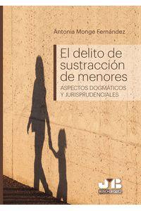 bm-el-delito-de-sustraccion-de-menores-jm-bosch-editor-9788494774348