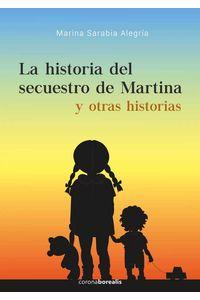 bm-la-historia-del-secuestro-de-martina-y-otras-historias-ediciones-corona-borealis-9788494859663