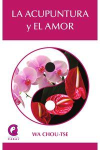 bm-la-acupuntura-y-el-amor-ediciones-literarias-mandala-9788417168889