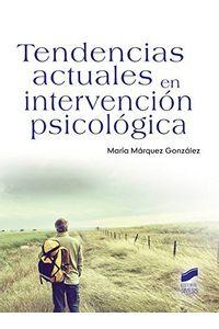 Tendencias Actuales En Intervencion Psicologica