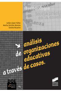 Analisis De Organizaciones Educativas A Traves De Casos