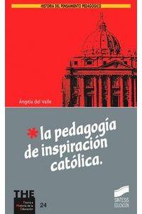 La Pedagogia De Inspiracion Catolica