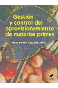 Gestion Y Control Del Aprovisionamiento De Materias Primas