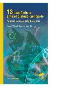 13 Academicos Ante El Dialogo Ciencia Fe
