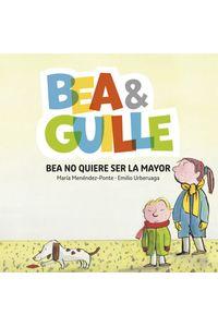 Bea Y Guille 2 Bea No Quiere Ser La Mayor