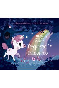 Diez Minutos Y A La Cama Pequeño Unicornio Diez Minutos Y A La Cama Pequeño Unicornio
