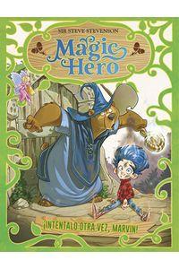 Magic Hero 1 Vuelve A Intentarlo Marvin