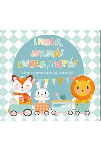 Hola Mama Hola Papa Album De Recuerdos De MI Primer Año Hola Mama Hola Papa Album De Recuerdos De MI Primer Año