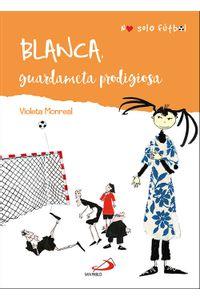 Blanca Guardameta Prodigiosa