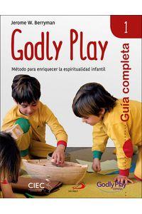 Guia Completa De Godly Play - Vol 1