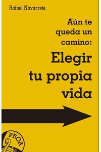 Aun Te Queda Un Camino: Elegir Tu Propia Vida