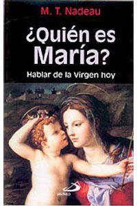 Quien Es Maria? Hablar Virgen Hoy