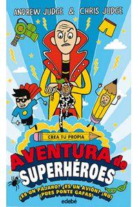 Crea Tu Propia Aventura De Superheroes