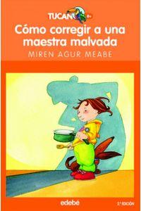 Como Corregir A Una Maestra Malvada 2ª Ed