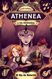 Athenea Y Los Elementos 1 El Ojo De Nefertiti