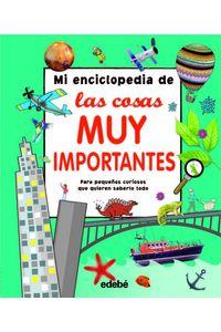 MI Enciclopedia De Las Cosas Muy Importantes