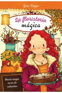 Floristeria Magica 3 Hacer Magia No Es De Cobardes