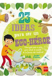 23 Ideas Para Ser Un Eco Heroe