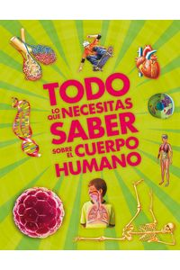 Todo Lo Que Necesitas Saber Sobre El Cuerpo Humano
