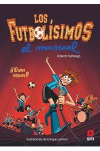 Los Futbolisimos El Musical