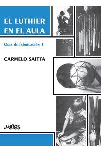 bm-ba13470-el-luthier-en-el-aula-melos-ediciones-musicales-9789876113588