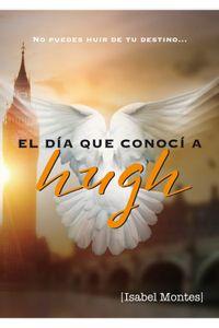 bm-el-dia-que-conoci-a-hugh-grant-angels-fortune-editions-9788494378522