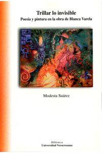 bm-trillar-lo-invisible-poesia-y-pintura-en-la-obra-de-blanca-varela-universidad-veracruzana-9786075021447