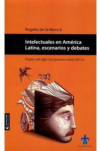 bm-intelectuales-en-america-latina-escenarios-y-debates-universidad-veracruzana-9786075023434