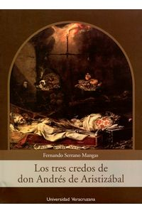 bm-los-tres-credos-de-don-andres-de-aristizabal-universidad-veracruzana-9786075021423