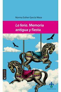 bm-la-feria-memoria-antigua-y-fiesta-universidad-veracruzana-9786075027098
