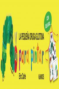 Pequeña Oruga Glotona Para Pintar+Delantal Pequeña Oruga Glotona Para Pintar+Delantal