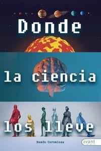 bm-donde-la-ciencia-los-lleve-avant-editorial-9788418148606