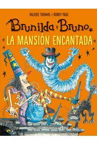 Brunilda Y Bruno. La Mansion Encantada