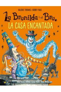Brunilda I Bru. La Casa Encantada