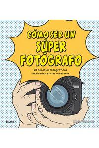 Como Ser Un Super Fotografo
