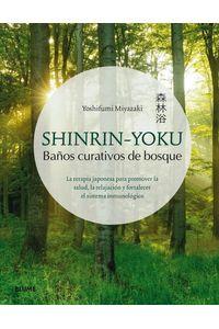 Shinrin-Yoku. Baños Curativos De Bosque Shinrin-Yoku. Baños Curativos De Bosque