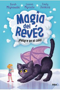 Magia Del Reves 2. peligro En El Cole! Magia Del Reves 2. peligro En El Cole!