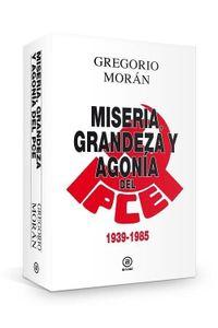 Miseria Grandeza Y Agonia Del Partido Comunista De España Miseria Grandeza Y Agonia Del Partido Comunista De España