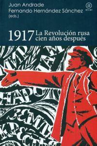 1917 La Revolucion Rusa Cien Años Despues 1917 La Revolucion Rusa Cien Años Despues