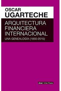 Arquitectura Financiera Internacional Una Genealogia 1850 2
