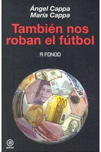 Tambien Nos Roban El Futbol