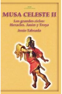 Musa Celeste II Grandes Ciclos Heracles Jason Y Troya