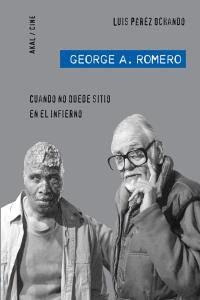 George A Romero Cuando No Quede Sitio En El Infierno