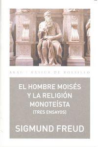 El Hombre Moises Y La Religion Monoteista Tres Ensayos