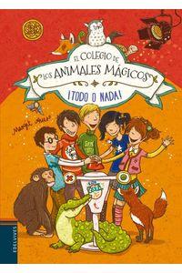 Colegio De Los Animales Magicos 5 Todo O Nada