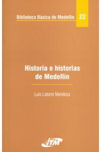 HISTORIA-E-HISTORIAS-DE-MEDELLIN-9589782310-21-ITM