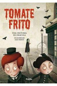 Tomate Frito Una Historia De Dracula Miau